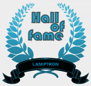 Lamptron Hall of Fame